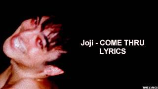 Joji - COME THRU (LYRICS)
