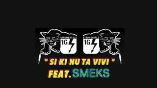 Primero G - Si ki nu ta vivi (feat. Smeks)