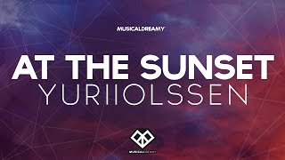 Yurii Olssen - At The Sunset (Original Mix)