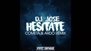 DJ Jose  - Hecitate ( Cometa & Ardo Remix )