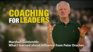 Marshall Goldsmith: What I learned about influence from Peter Drucker
