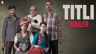 TITLI | Official Trailer | Shashank Arora | Shivani Raghuvanshi | Ranvir Shorey