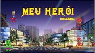 Elias Amaral - Meu Herói