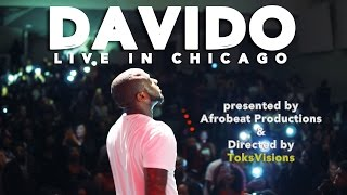 Davido - IF (Live Concert in Chicago April 2017) Directed by ToksVisions