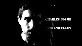 Charles Gosme - God and Claus (Cello/Voice Original)