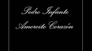 Pedro Infante - Amorcito Corazón