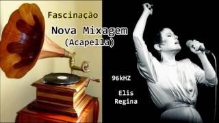 Fascinação (Acapella) Elis Regina