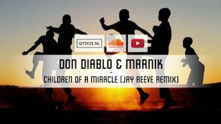 Don Diablo & Marnik - Children Of A Miracle (Jay Reeve Remix)
