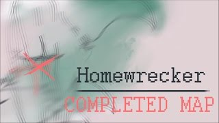 Homewrecker | COMPLETED MAP