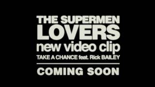 "The Supermen Lovers ""TAKE A CHANCE"" (feat Rick Bailey) - CLIP Trailer"