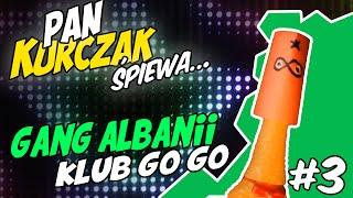 🎤 Gang Albanii - Klub Go Go (Pan Kurczak Śpiewa #3)