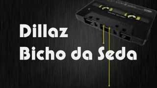 Dillaz - Bicho da Seda (Letra)(HD)