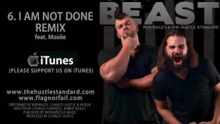 I AM NOT DONE REMIX by Rob Bailey & The Hustle Standard feat  Moxiie