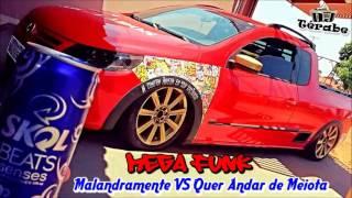 Mega Funk Malandramente Vs Meiota  DJ Terabe O INSUUPERAVEL