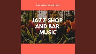 Shops and Bar Jazz Music