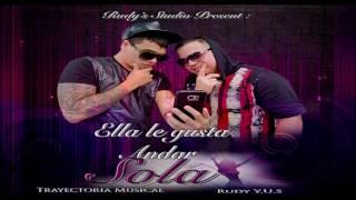 Ella Le Gusta Andar Sola - Rudy Y.U.S Ft Trayectoria Musical
