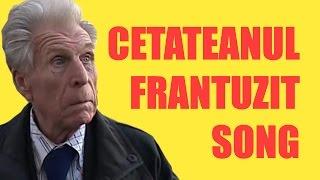 CETATEANUL FRANTUZIT SONG