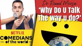 Riaad Moosa Netflix - Why do U Talk the Way U do?