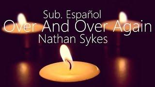 Nathan Sykes - Over And Over Again (Sub. Español)(Nueva edición)