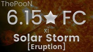 6.15★ FC - xi - Solar Storm [Eruption] (ThePooN)