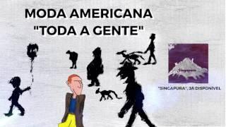 Moda Americana - Toda a Gente (Audio)