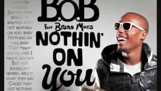 B.O.B. ft Bruno Mars-Nothin' On You lyrics