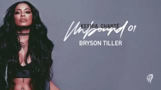 Keshia Chanté - Bryson Tiller