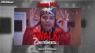 "Young M.A - ""WALK"" (INSTRUMENTAL) [ReProd. by @NickNoizes]"