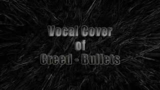 Creed - Bullets (Cover - Vocals + Instrumental Track)