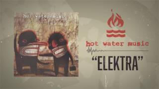 Hot Water Music - Elektra