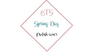 BTS (방탄소년단) - 봄날 (Spring Day) 【Short Polish Cover】