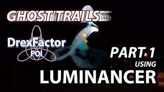 Ghost Trails Part 1: Luminancer