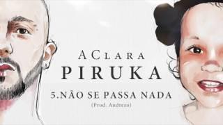 Piruka - Não Se Passa Nada (OFICIAL)