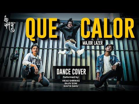 Que Calor | Major Lazer ( ft.  J Balvin & El Alfa) | Dance cover | Team Nartan Choreography