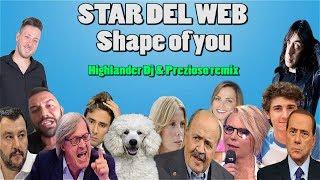 Ed Sheeran - Shape of You Feat Star del web (Highlander Dj & Prezioso remix)