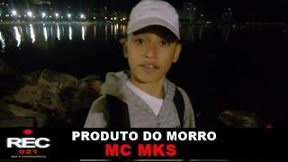 Rec 021 - Produto do Morro -  Papo Reto com MC Mks