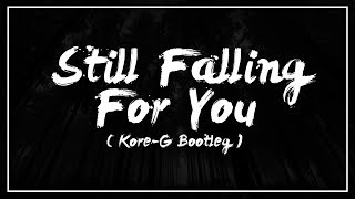 Ellie Goulding - Still Falling For You (Kore-G Bootleg) [FREE DOWNLOAD]
