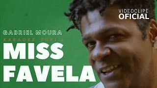 Gabriel Moura - Miss Favela (Video Oficial)  feat: Seu Jorge