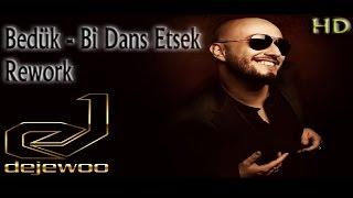 Bedük - Bi Dans Etsek (Dejewoo Rework) [Remix]