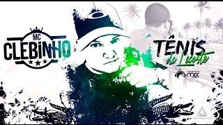 MC CLEBINHO  - TÊNIS DA LACOSTE  (( DJ BUCHECHA MIX ))