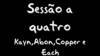 Sessão a Quatro - Kayn,Abon,Copper e Each (Mixtape Núcleo Duro Vol.2)
