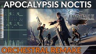 Final Fantasy XV - Apocalypsis Noctis ~ Epic Orchestral Cover | FL Studio Playthrough