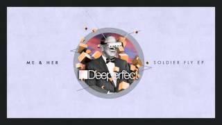 ME & her - Soldier Fly (Stefano Noferini Remix)
