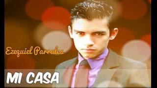 Ezequiel Parrales Mi casa -Ex vocalista banda Comunidad Mission