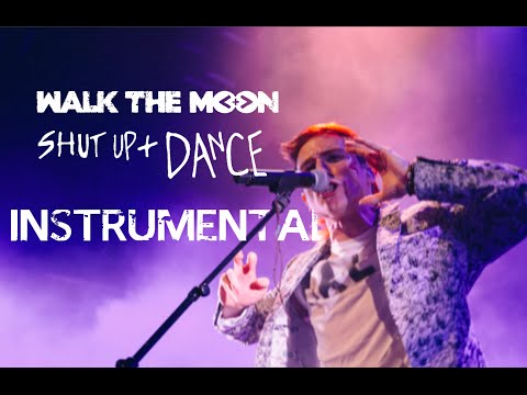 WALK THE MOON - Shut Up and Dance (Instrumental) Chords - Chordify