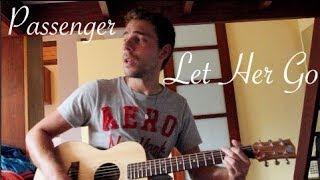 "Passenger - ""Let Her Go"" [Acoustic Cover]"