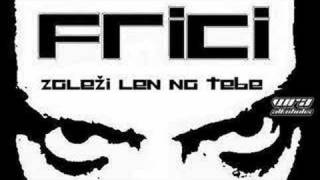 Frici - Darmo Možeš Plakať (ft.Shomi)