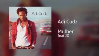 Adi Cudz - Mulher feat JD [Áudio]