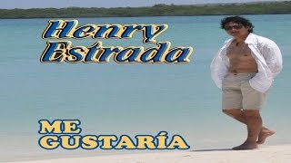 Henry Estrada - Me Gustaría(Official Lyric Video)