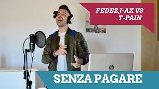 SENZA PAGARE - FEDEZ,J-AX VS T-PAIN | Andrea Panetto cover